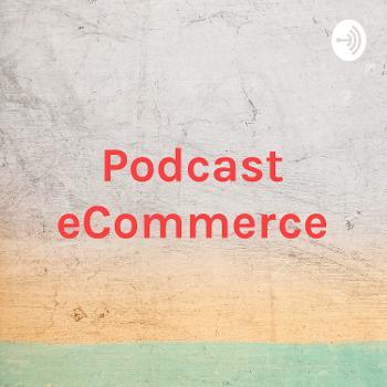 Podcast eCommerce - ECOM-CONVERT
