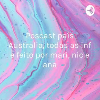 Poscast país Australia, todas as inf e feito por mari, nic e ana