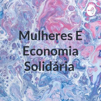 Mulheres E Economia Solidária