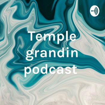 Temple grandin podcast