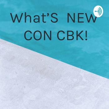 What'S NEW CON CBK!