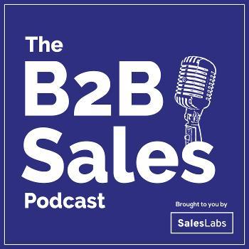 The B2B Sales Podcast