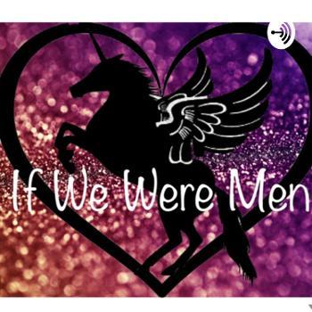 If We Were Men