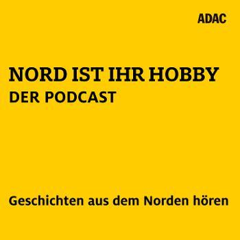 Nord ist ihr Hobby - Der Podcast (Geschichten aus dem Norden zum Hören)