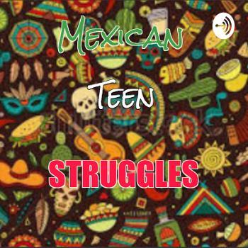 Mexican Teen Struggles