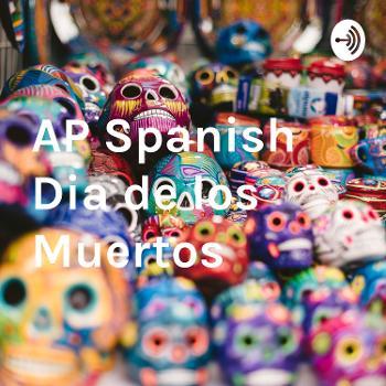AP Spanish Dia de los Muertos