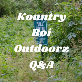 Kountry Boi Outdoorz Q&A