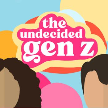 The Undecided Gen Z