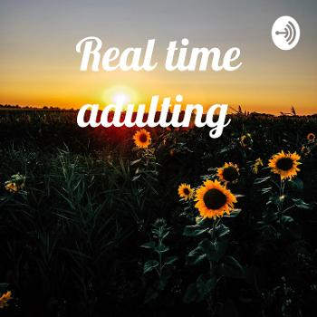 Real time adulting