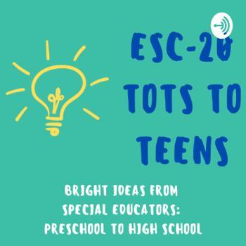 ESC-20 Tots To Teens