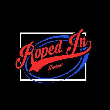 Roped In - WWE/AEW/UFC Breakdown