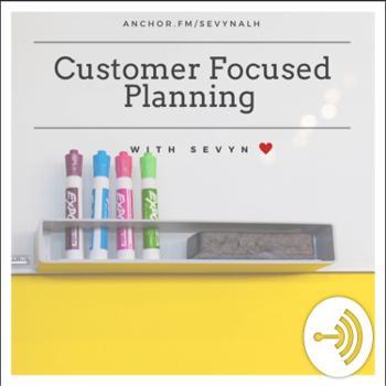Customer Focused Planning