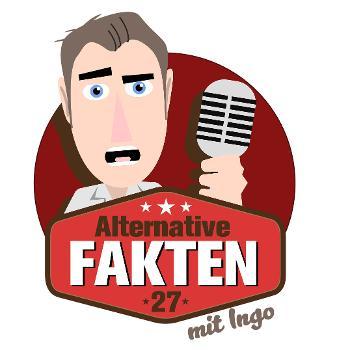 Alternative Fakten 27 mit Ingo