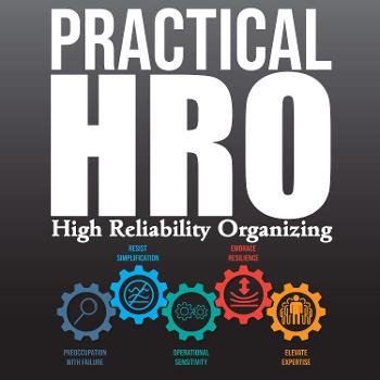Practical HRO: Optimizing Operational Risk Management using High Reliability Organizing