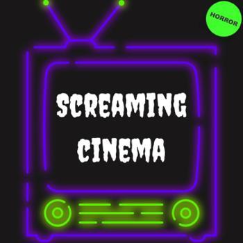 Screaming Cinema - A Horror Movie Podcast