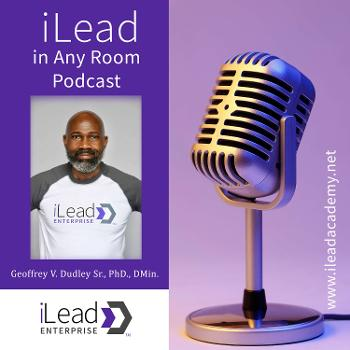 iLead in Any Room Podcast