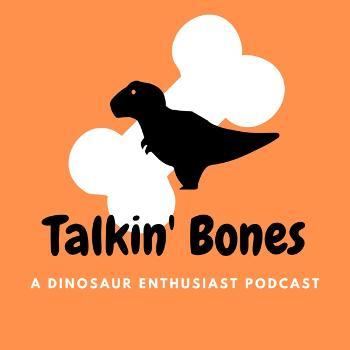 Talkin Bones
