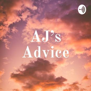 AJ's Advice