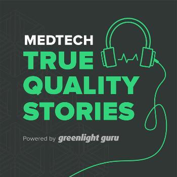 MedTech True Quality Stories