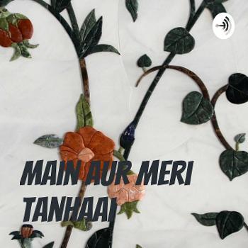 Main Aur Meri Tanhaai