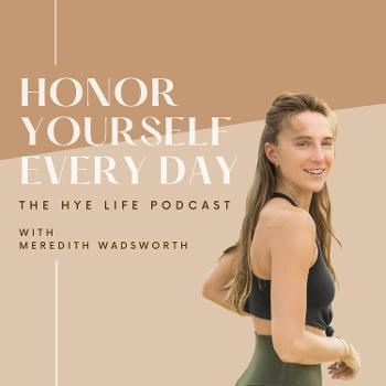 The HYE Life Podcast