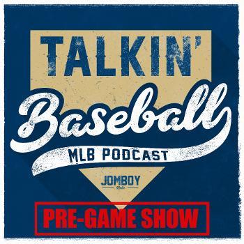 Talkin' Baseball Pre-Game Show