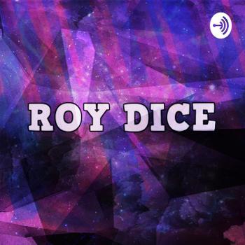 Roy dice