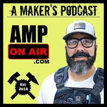 A Maker's Podcast - AMP