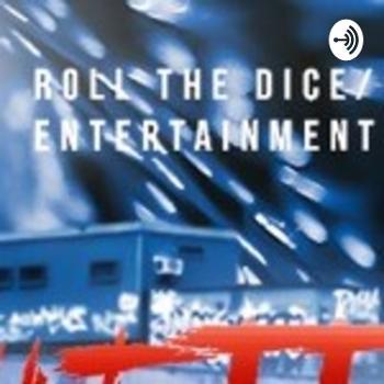Roll Da Dice Ent Podcast