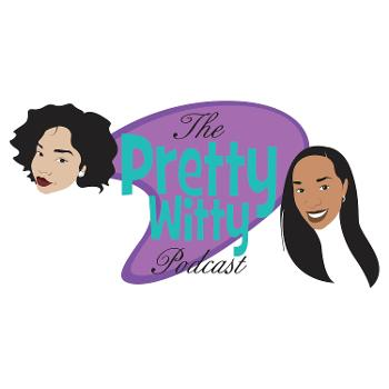 The Pretty Witty Podcast