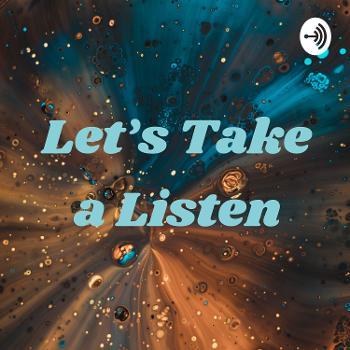 Let's Take a Listen