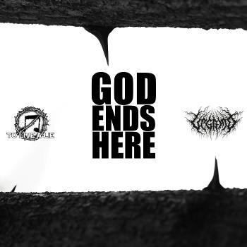 VEGRIND + TO LIVE A LIE - God Ends Here