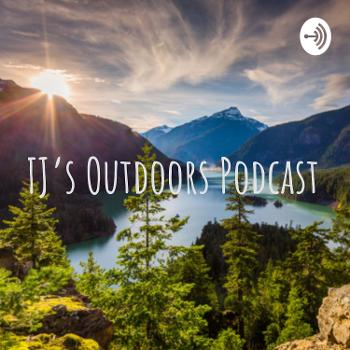 TJ's Outdoors Podcast