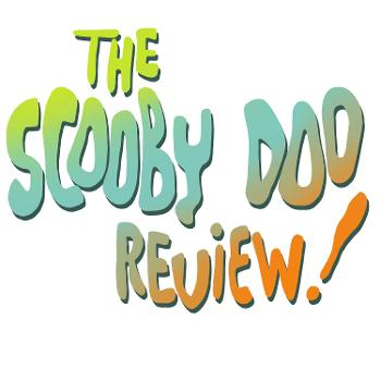 The Scooby Doo Review!