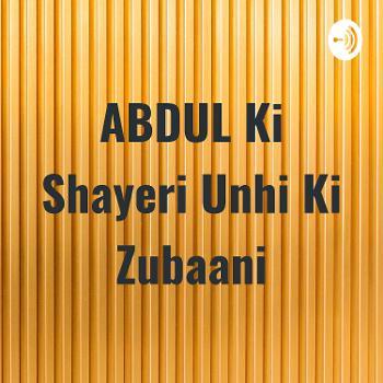 ABDUL Ki Shayeri Unhi Ki Zubaani