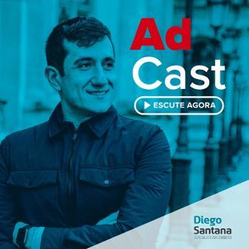 AdCast com Diego Santana