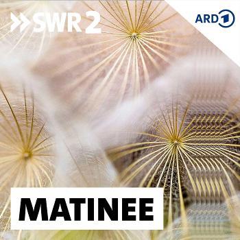 SWR2 Matinee
