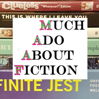 Much Ado About Fiction