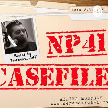 Nerd Patrol 41: Case File