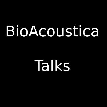 BioAcoustica Talks Podcast
