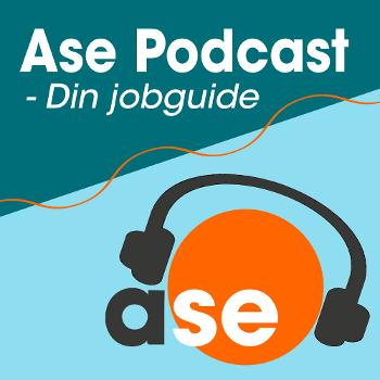 Ase Podcast - din jobguide