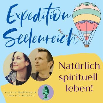 Expedition Seelenreich | Natürlich spirituell leben | Der Podcast für spirituelle-, mediale und kreative Welten in dir!