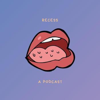Recess Podcast