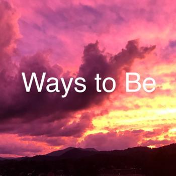 Ways to Be