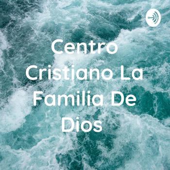 Centro Cristiano La Familia De Dios