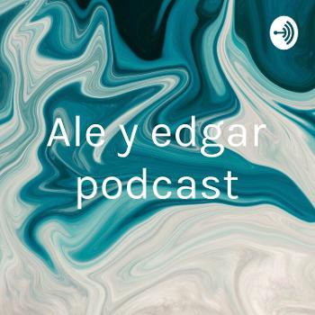 Ale y edgar podcast