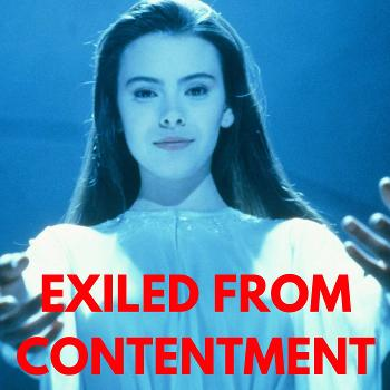 Exiled from Contentment
