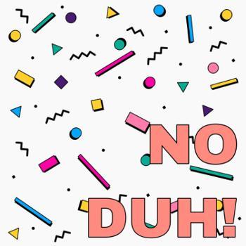 No Duh!: A Movie Review Podcast
