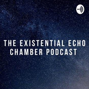 The Existential Echo Chamber