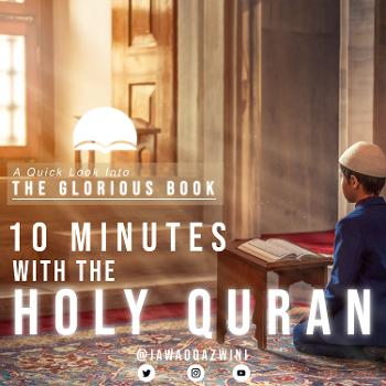 A Quick Look Into The Glorious Book ; 10 Min With the Holy Quran